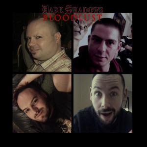 Dark Shadows - Bloodlust Final Podcast (March #04)