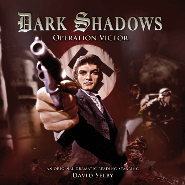 Dark Shadows: Operation Victor... and Beyond!