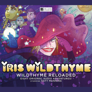 Iris Wildthyme: Wildthyme Reloaded!