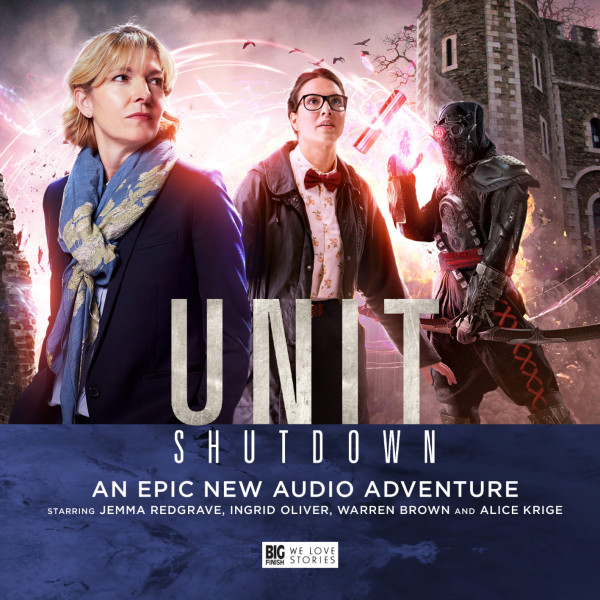 UNIT: Shutdown - Listen to the trailer from the Worlds of Doctor Who...