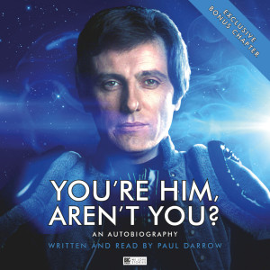 Paul Darrow: You're Him, Aren't You? - Released!