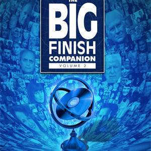 The Second Volume of the Big Finish Companion - Coming Soon!