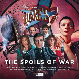 Blake's 7 - The Spoils of War - Out now!
