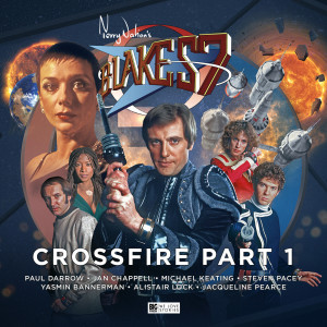Blake's 7: Crossfire Part 1 - coming soon!