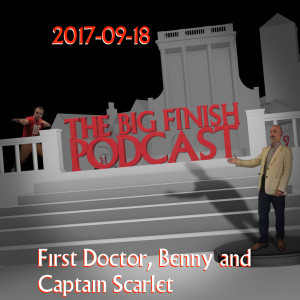 2017-09-18 First Doctor, Benny and Captain Scarlet
