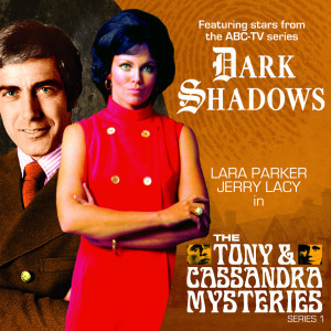 Out Now - Dark Shadows: The Tony and Cassandra Mysteries