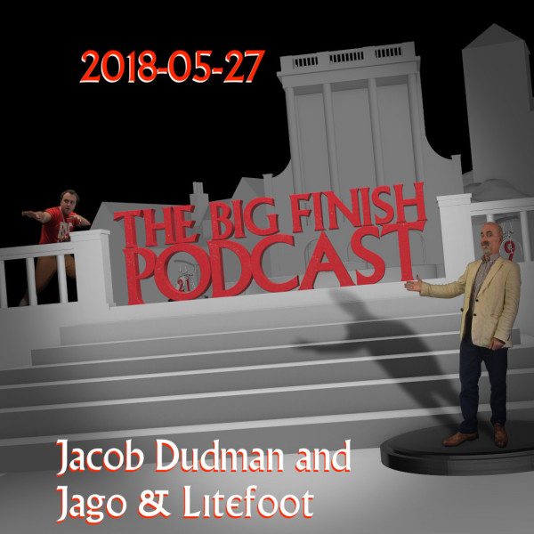 2018-05-27 Jacob Dudman and Jago & Litefoot