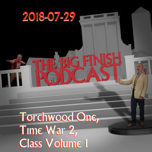2018-07-29 Torchwood One, Time War 2, Class Volume 1