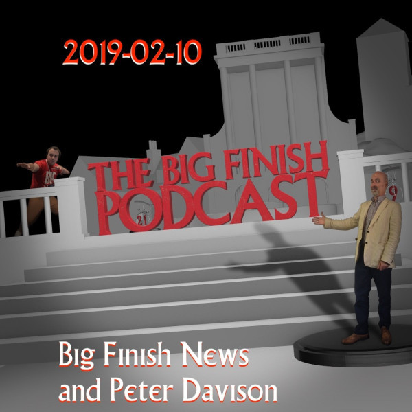 2019-02-10 Big Finish News and Peter Davison