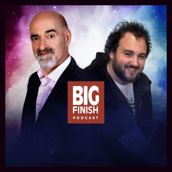 BIG FINISH PODCAST UPDATE