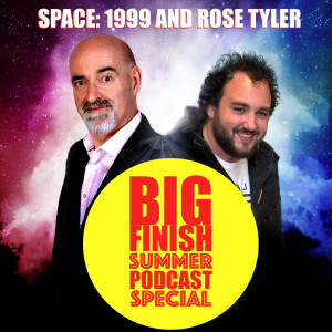 2019-08-25 Space 1999 and Rose Tyler