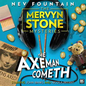 The Mervyn Stone Adventures: The Axeman Cometh Out Now!