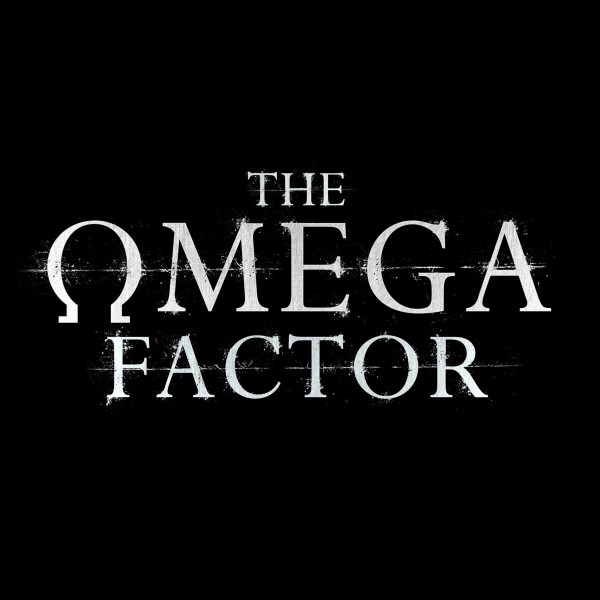 New Series The Omega Factor Launches!
