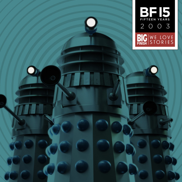 Big Finish's 15th Anniversary of Doctor Who releases - Offer 5!