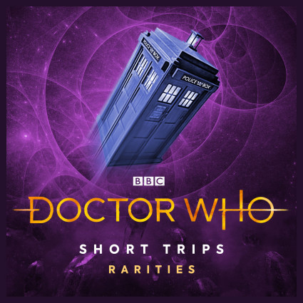 Doctor Who - Short Trips Rarities