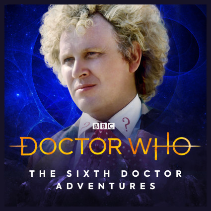 Doctor Who - The Sixth Doctor Adventures
