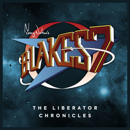 Blake's 7 - The Liberator Chronicles