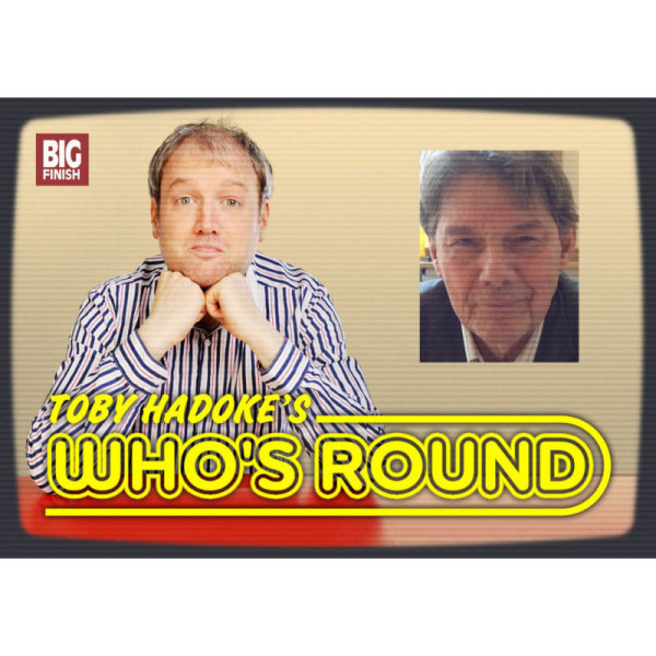 Toby Hadoke's Who's Round: 038: Paul Shelley