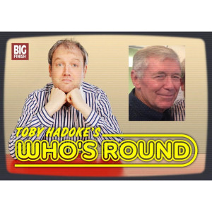 Toby Hadoke's Who's Round: 041: Bernard Holley