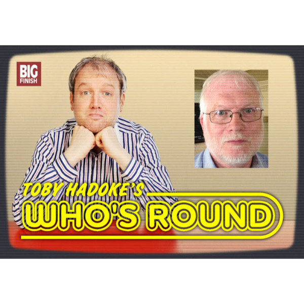 Toby Hadoke's Who's Round: 047: BBC Tech Ops Reunion and Nicola Bryant