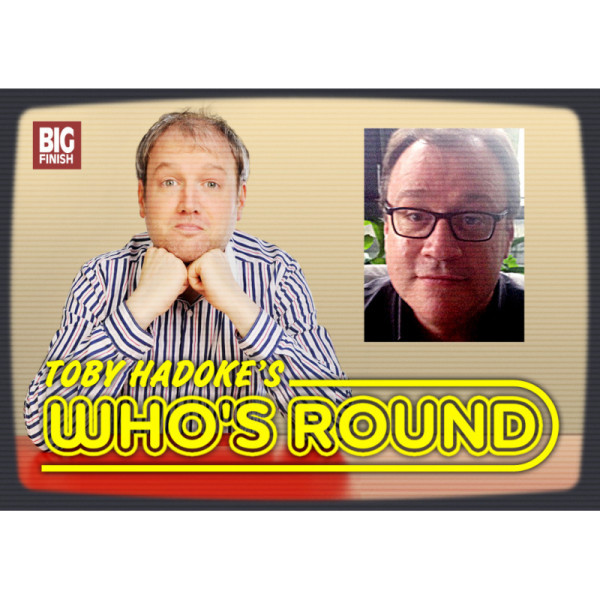 Toby Hadoke's Who's Round: 050: Russell T Davies Part 1