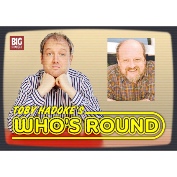 Toby Hadoke's Who's Round: 051: Hamish Wilson