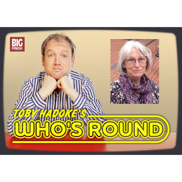 Toby Hadoke's Who's Round: 052: Sue Upton Part 2