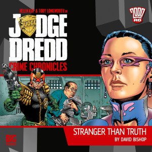 Judge Dredd: Crime Chronicles - Stranger Than Truth