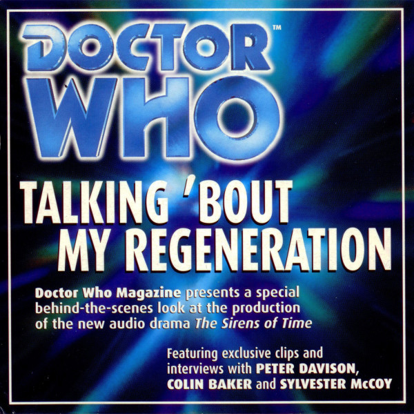 Doctor Who: Talkin' Bout My Regeneration - The Making of The Sirens of Time