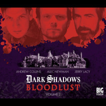Dark Shadows: Bloodlust Volume 02 (Episodes 7-13)