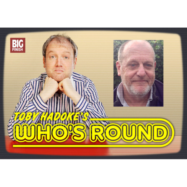 Toby Hadoke's Who's Round: 060: David Troughton