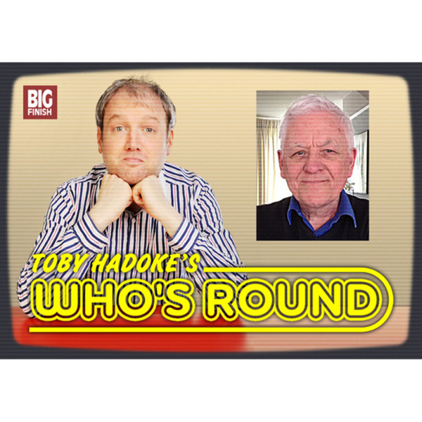 Toby Hadoke's Who's Round: 070: Philip Martin Part 2