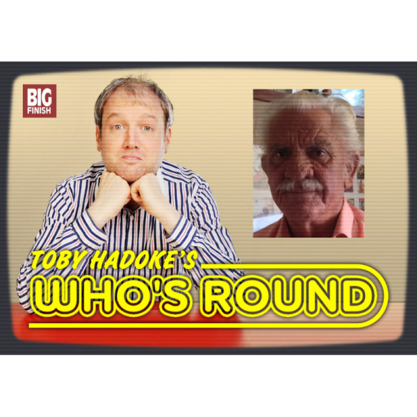 Toby Hadoke's Who's Round: 073: William Hurndell