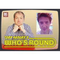 Toby Hadoke's Who's Round: 076: Arthur Darvill Part 2