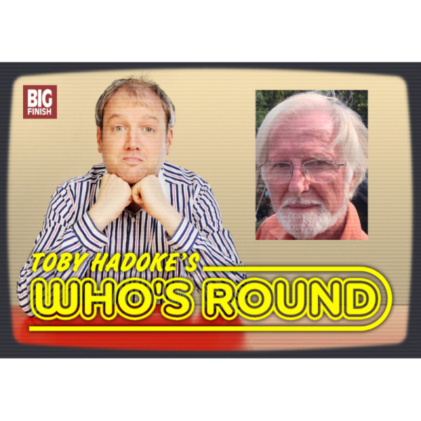 Toby Hadoke's Who's Round: 080: Richard Martin Part 1
