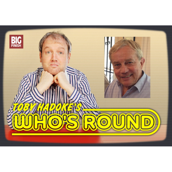 Toby Hadoke's Who's Round: 091: Frazer Hines