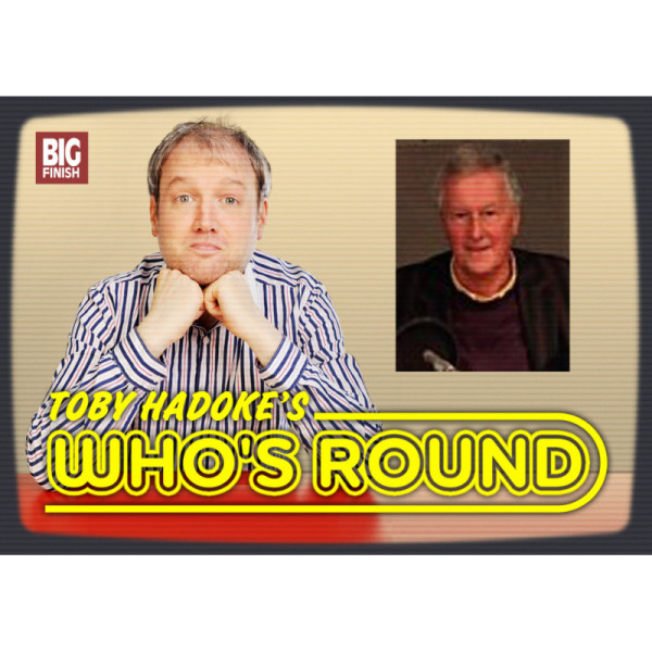 Toby Hadoke's Who's Round: 093: Brian Hodgson Part 1