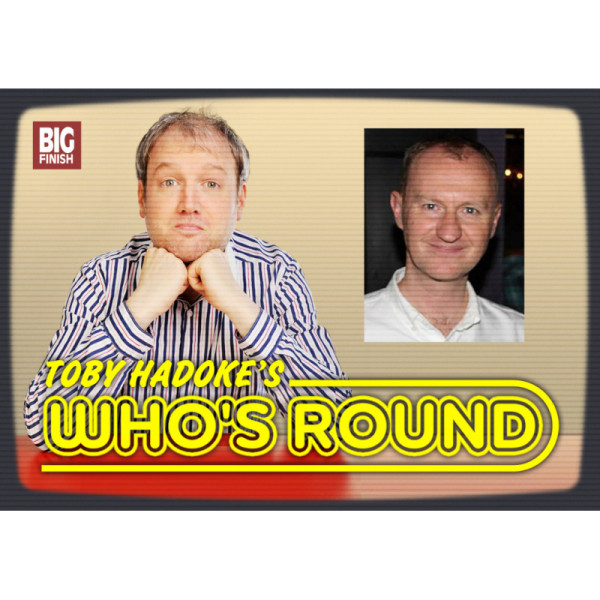 Toby Hadoke's Who's Round: 098: Mark Gatiss