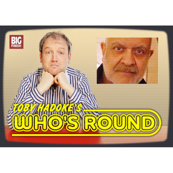 Toby Hadoke's Who's Round: 103: Waris Hussein Part 2