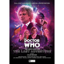 Doctor Who: The Sixth Doctor - The Last Adventure