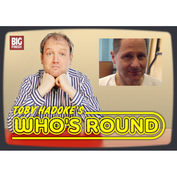Toby Hadoke's Who's Round: 110: Philip Bird