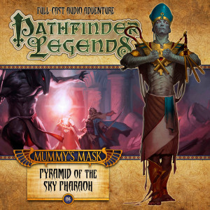 Pathfinder Legends - Mummy's Mask: Pyramid of the Sky Pharaoh