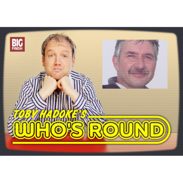Toby Hadoke's Who's Round: 120: Tim Humphries