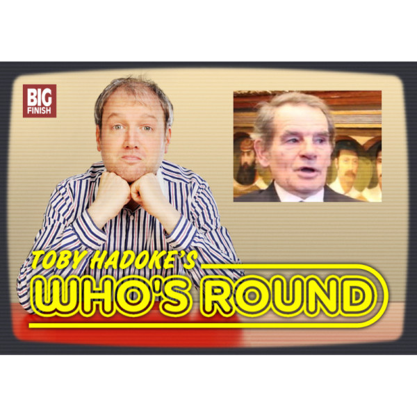 Toby Hadoke's Who's Round: 125: Johnny Dennis