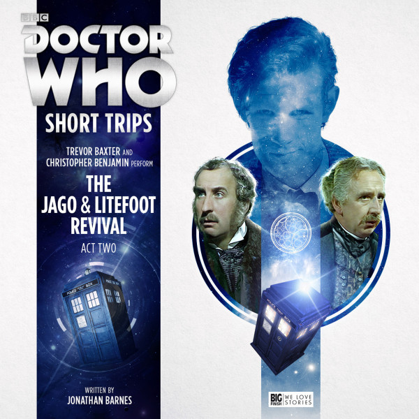 Doctor Who - Short Trips: The Jago & Litefoot Revival Act 2