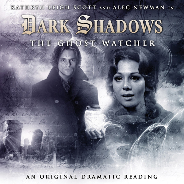 Dark Shadows: The Ghost Watcher