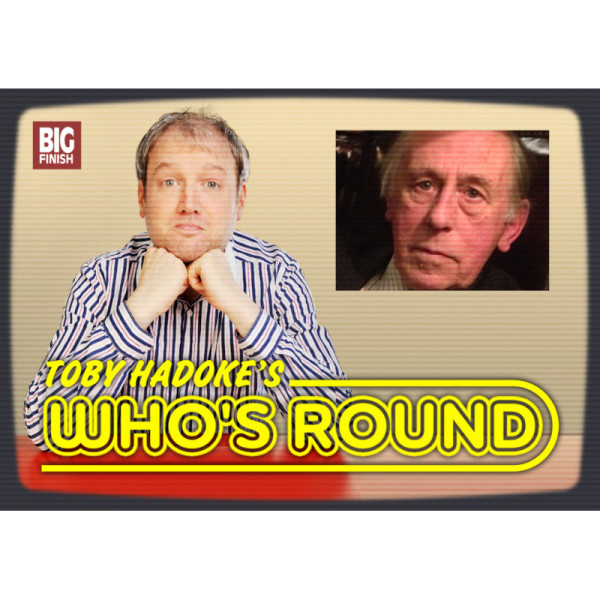 Toby Hadoke's Who's Round: 136: Milton Johns Part 1