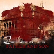 The Sigmund Freud Files: Father and Son