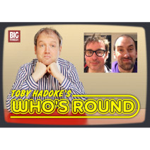 Toby Hadoke's Who's Round: 152: Toby Whithouse & Jamie Mathieson