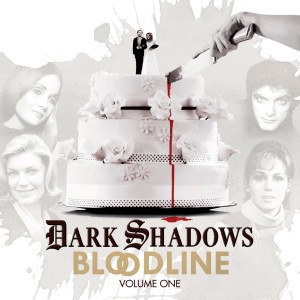 Dark Shadows: Bloodline Volume 01 (Episodes 1-6)